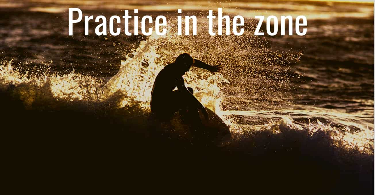 Practice music in the zone or flow state